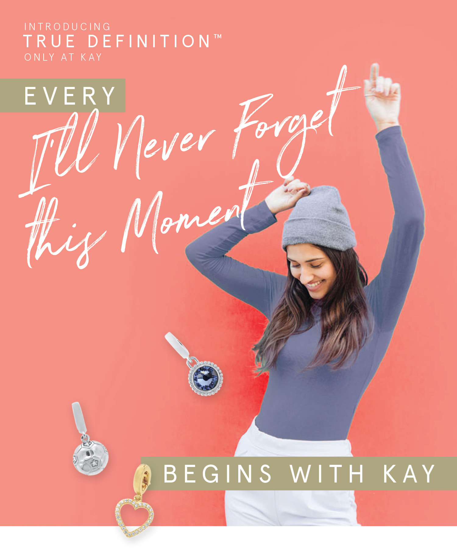 Happy woman and True Definition charms from KAY. What's your defining moment?