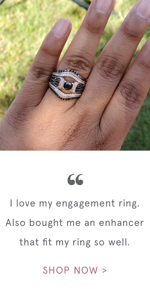 """ I love my engagement ring. Also bought me an enhancer that fit my ring so well. 