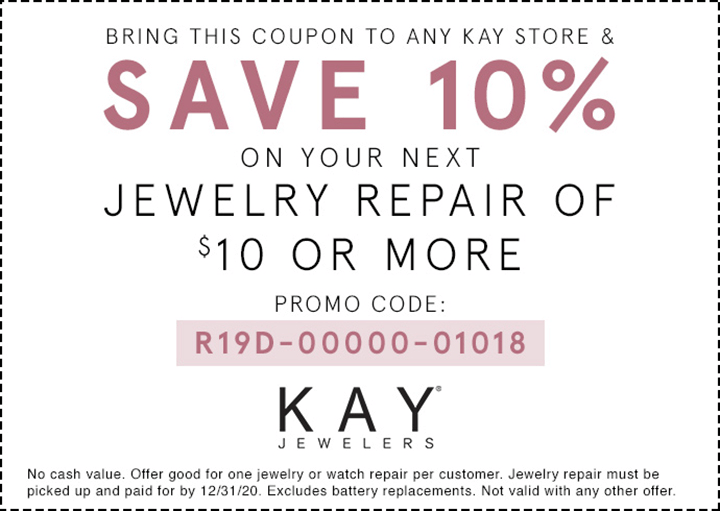Bring this coupon to any KAY store and save 10 percent on your next jewelry repair of $10 or more. The promo code is R19D-00000-01018. Disclaimer: No cash value. Offer good for one jewelry or watch repair per customer. Jewelry repair must be picked up and paid for by 12/31/20. Excludes battery replacements. Not valid with any other offer.