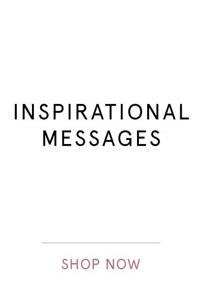 INSPIRATIONAL MESSAGES | SHOP NOW