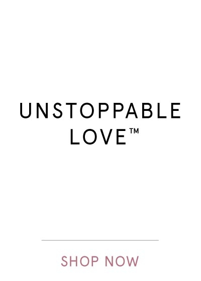 UNSTOPPABLE LOVE | SHOP NOW