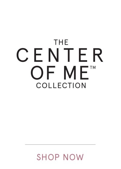 CENTER OF ME | SHOP NOW