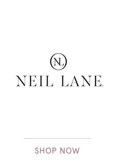 NEIL LANE | SHOP NOW